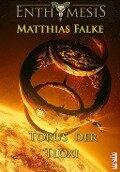 Torus der Tloxi - Matthias Falke