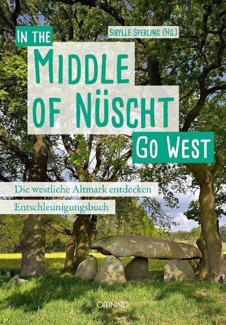 Go West - In the Middle of Nüscht. Die westliche Altmark entdecken -