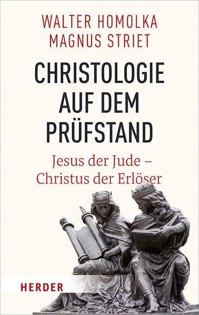 Christologie auf dem Prüfstand - Walter Homolka, Magnus Striet