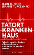 Tatort Krankenhaus - Karl H. Beine, Jeanne Turczynski