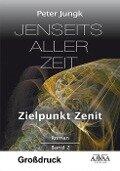 Jenseits aller Zeit 02 (Großdruck) - Peter Jungk