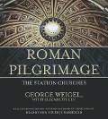 Roman Pilgrimage: The Station Churches - George Weigel