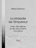 La Maladie de l'Empereur - Alfred Darimon