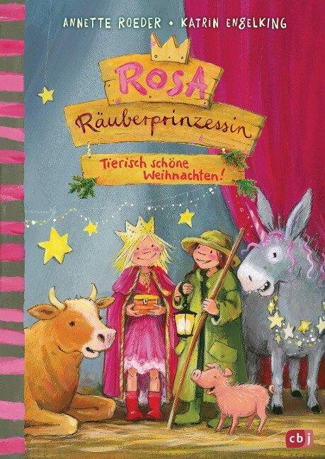 Rosa Räuberprinzessin - Tierisch schöne Weihnachten! - Annette Roeder