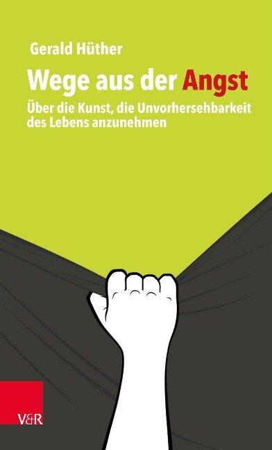 Wege aus der Angst - Gerald Hüther