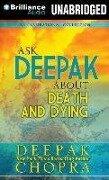 Ask Deepak about Death and Dying - Deepak Chopra