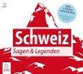 Schweiz - Sagen und Legenden - Christine Giersberg