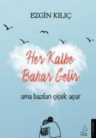 Her Kalbe Bahar Gelir - Ezgin Kilic
