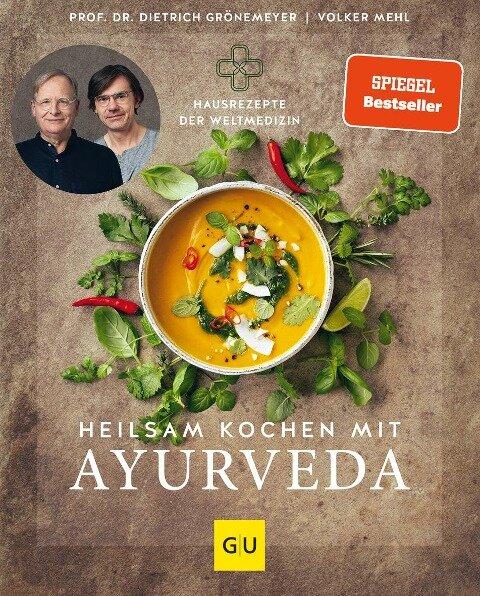 Heilsam kochen mit Ayurveda - Dietrich Grönemeyer, Volker Mehl