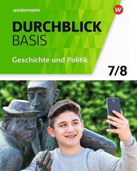 Durchblick Basis Geschichte und Politik 7 / 8. Geschichte und Politik. Schülerband. Niedersachsen -