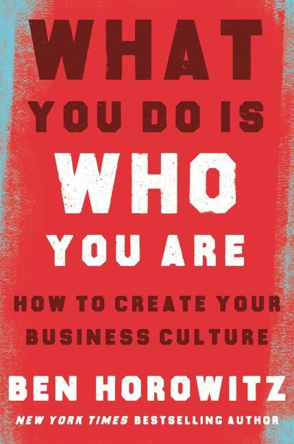 What You Do Is What You Are - Ben Horowitz