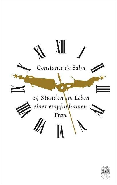 24 Stunden im Leben einer empfindsamen Frau - Constance de Salm