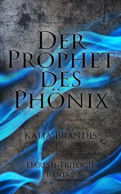 Der Prophet des Phönix - Katja Brandis