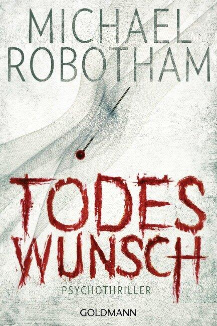 Todeswunsch - Michael Robotham