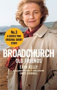 Broadchurch: Old Friends (Story 3) - Chris Chibnall, Erin Kelly