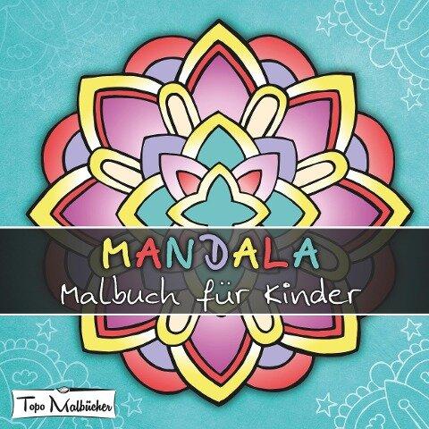 Mandala Malbuch für Kinder ab 4 Jahren - Topo Malbücher