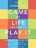 The Complete Game of Life and How to Play It: The Classic Text with Commentary, Study Questions, Action Items, and Much More - Chris Gentry, Florence Scovel Shinn