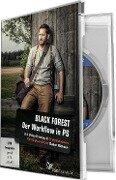 BLACK FOREST - Der Workflow in Photoshop - Anna Demianenko, Andreas Fülscher, Christian Haasz, Thure Kjer, Gabor Richter