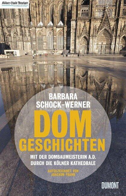 Dom-Geschichten - Barbara Schock-Werner, Joachim Frank