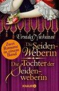 Die Seidenweberin & Die Tochter der Seidenweberin - Ursula Niehaus